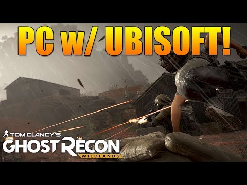 Ghost Recon Wildlands on PC w/ Ubisoft & PS4 Quickplay Afterwards! | Ghost Recon Wildlands PVP