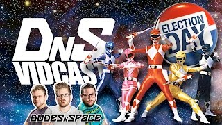 About that election... and Power Rangers! - DNS Vidcast 16 - Dudes N Space