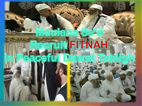 Dawat Tabligh News ||| Maulana Sa'd Recruit FITNAH in Peaceful Dawat Tabligh