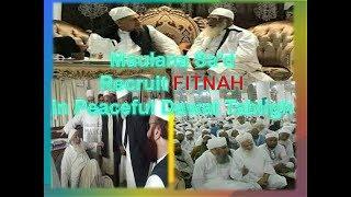 Dawat Tabligh News     Maulana Sa'd Recruit FITNAH in Peaceful Dawat Tabligh