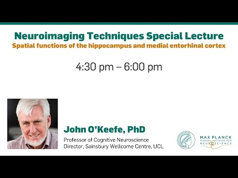 Max Planck Florida's 2017 Neuroimaging Techniques Special Lecture - John O'Keefe