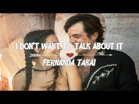 Fernanda Takai - I Don't Want To Talk About It [Letra e tradução](Tema de O Outro Lado do Paraíso)