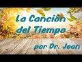 La Cancion del Tiempo por Dr  Jean (Espanol)