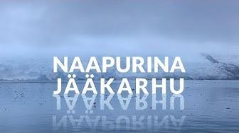 Naapurina jääkarhu -dokumenttielokuva / My Neighbor, the Polar Bear  -documentary film (2019)