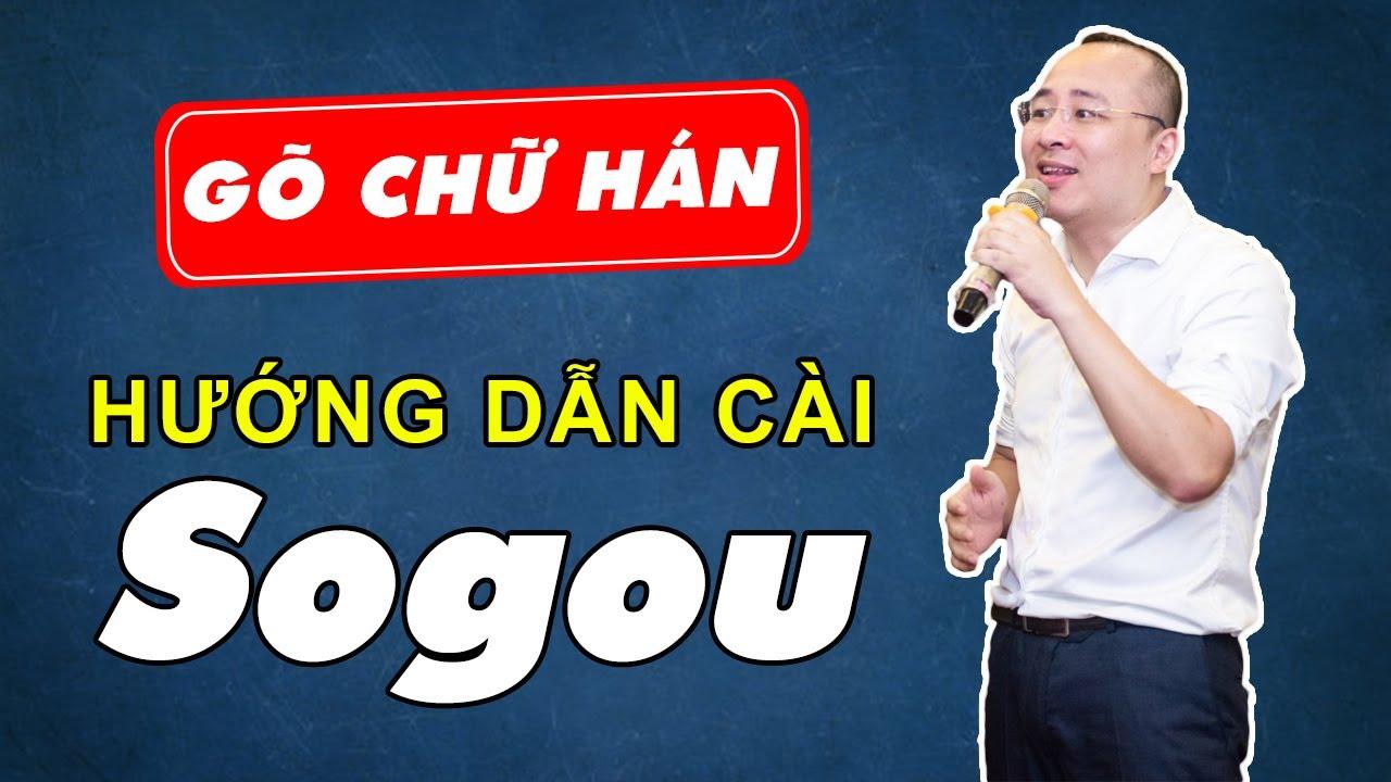 Phần mềm học tiếng Trung | Hướng dẫn cài phần mềm gõ chữ hán Sogou