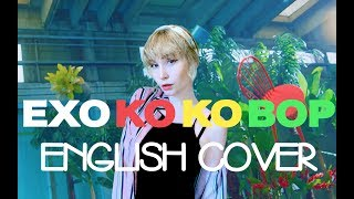 Video EXO - Ko Ko Bop [English Cover] download MP3, 3GP, MP4, WEBM, AVI, FLV Mei 2018