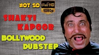 Shakti Kapoor | Bollywood Dubstep | Episode - 08