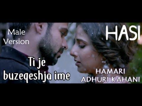 💕HASI Albanian Lyrical | Hamari Adhuri Kahani | Emraan Hashmi, Vidya Balan | Ami Mishra