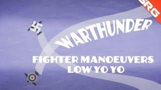 Warthunder fighter - manoeuvres volume 3 low yo-yo variant