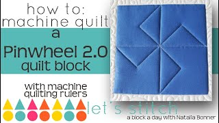 How to: Machine Quilt a Pinwheel 2.0 Quilt Block-W/Natalia Bonner*Let's Stitch a Block a Day-Day 111