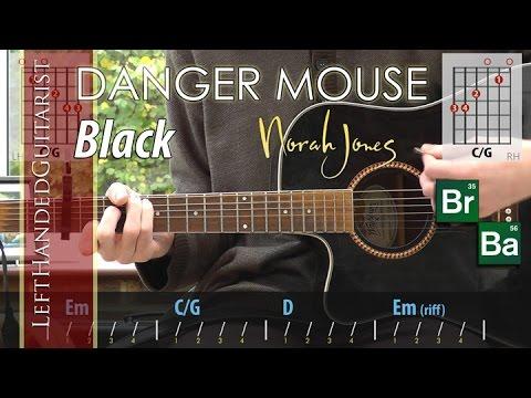 Danger Mouse & Norah Jones - Black (Breaking Bad) guitar lesson ...