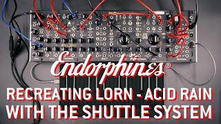 Lorn - Acid Rain | Modular patch on Endorphin.es Shuttle System