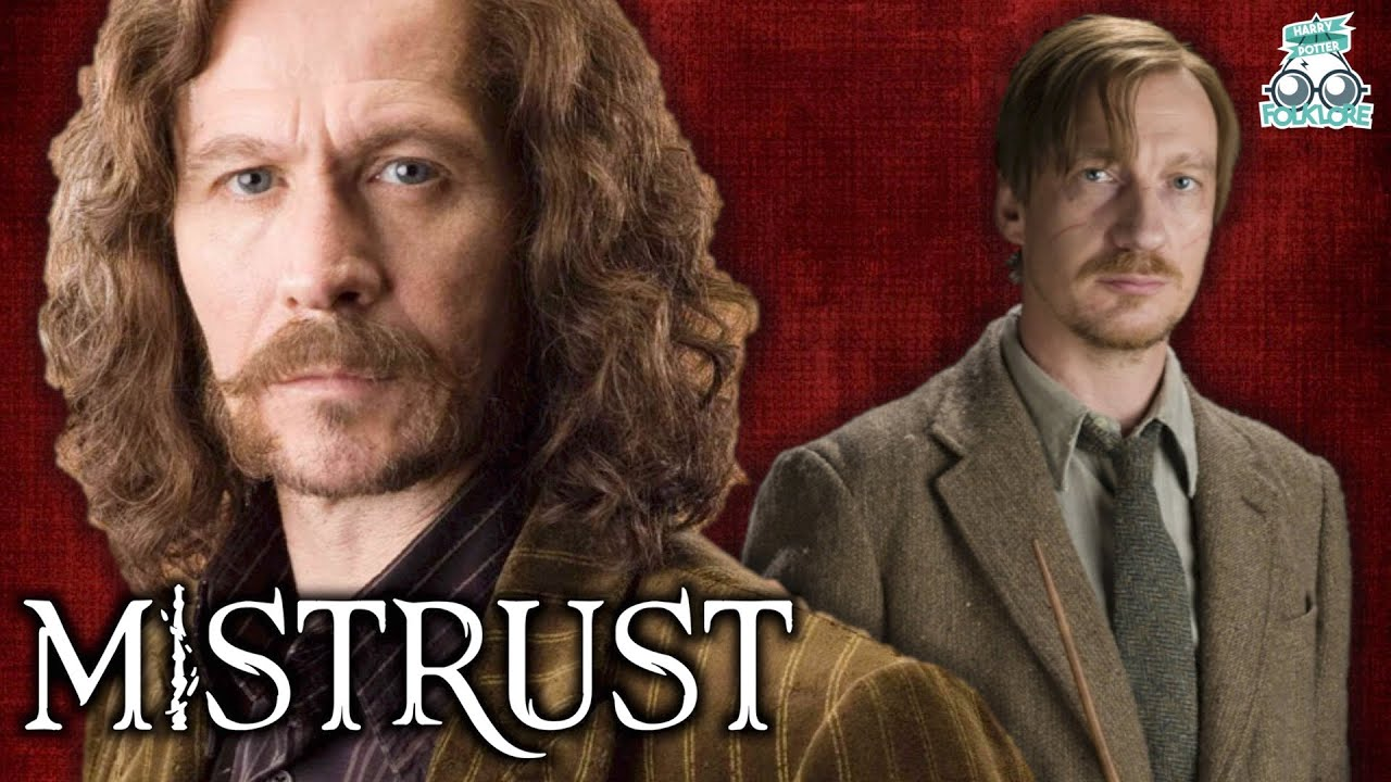 Why Sirius Black Stopped Trusting Remus Lupin