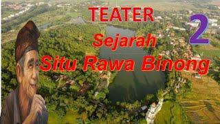 teater lanjutan 2 SMPN 1 Cikarang Pusat dengan judul sejarah rawa binong