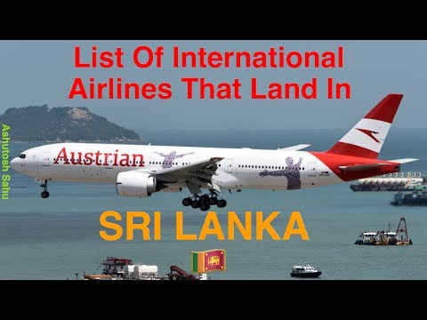 List Of International Airlines That Land In SRI LANKA 🇱🇰 (May, 2018)