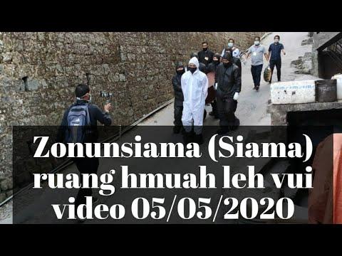 Zonunsiama (Siama) ruang hmuah leh vui video 05/05/2020