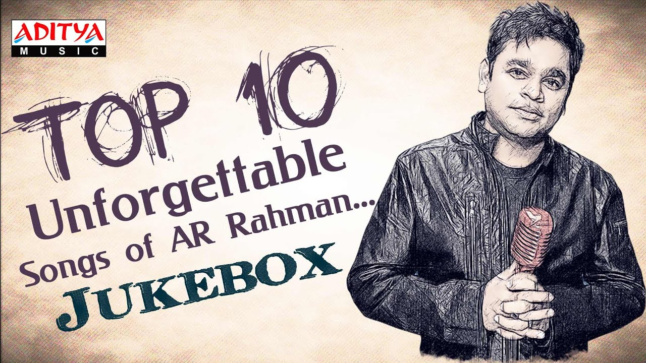 Top 10 Unforgettable Songs of AR Rahman ♫♫ You Need To Liste