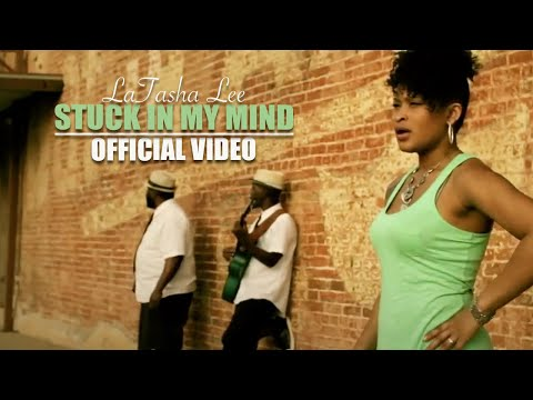 LaTasha Lee -Stuck In My Mind (Official Music Video)