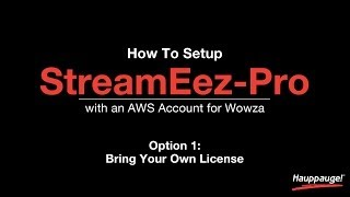 How To: Setup StreamEez-Pro with an AWS Account for Wowza, Bring Your Own License