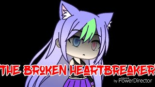 """The Broken Heartbreaker""