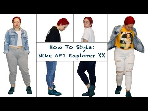 official photos f2a0f 36b93 How to Style Nike AF1 Explorer XX - YouTube