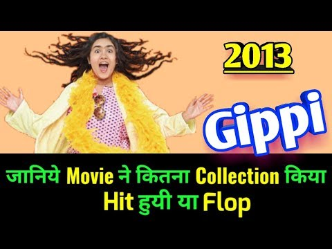 GIPPI 2013 Bollywood Movie LifeTime WorldWide Box Office Collection