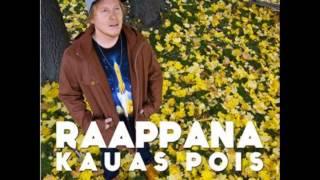 Raappana-Kauas pois lyrics