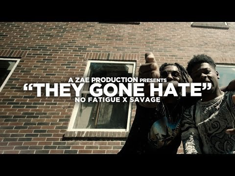$avage x No Fatigue - They Gone Hate (Official Music Video) Shot By @AZaeProduction