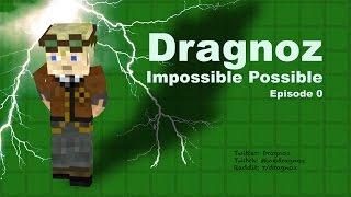Dragnoz Impossible Possible. Season 1 Episode 0:  Treacherous ESCAPE!