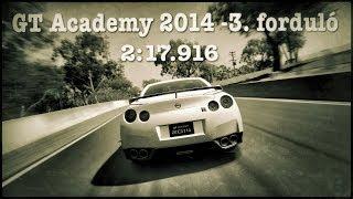 GT6 GT Academy 2014 - 3  forduló HUN HD 2:17.916