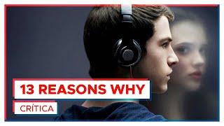 13 REASONS WHY é tudo isso mesmo?