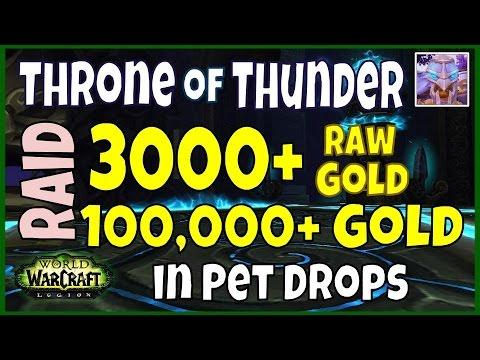 WoW Legion Gold Farm 7.1 - Throne of Thunder Raid - Raw Gold + Pets and Mounts