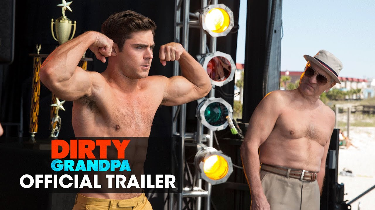 "Dirty Grandpa (2016 Movie - Zac Efron, Robert De Niro) Official Trailer – ""Get Dirty"""