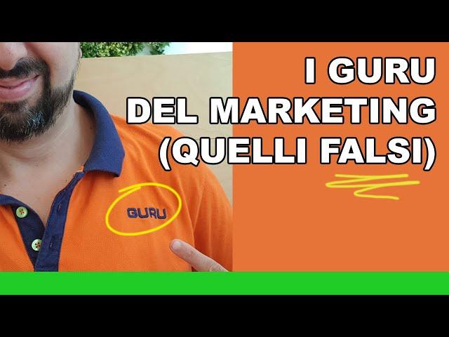 Guru del marketing e FALSI guru del web marketing