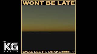 [INSTRUMENTAL] Swae Lee Ft Drake - Won't Be Late (Prod. KG Beatz)