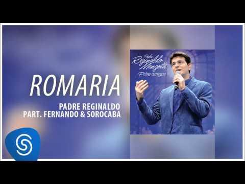 Padre Reginaldo Manzotti e Fernando & Sorocaba - Romaria (Álbum Entre Amigos) [Áudio Oficial]