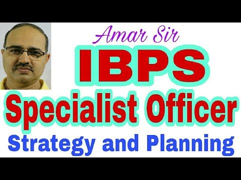 How to prepare for IBPS Specialist Officer's Exam 2017: Strategy and Planning #Amar Sir