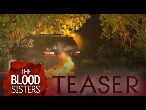 The Blood Sisters May 28, 2018 Teaser