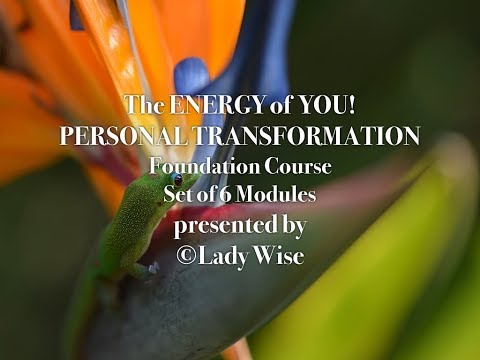 The Energy of YOU! Introduction to Personal Transformation