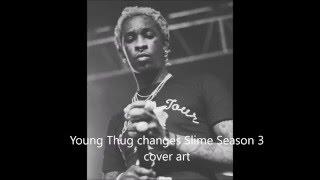 Young Thug changes Slime Season 3 cover