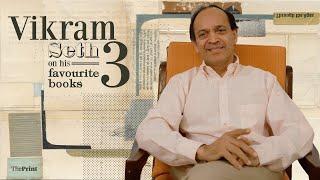 Author Vikram Seth on his three favourite books