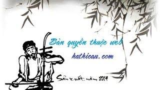 Xẩm: Công Cha Ngãi Mẹ Sinh Thành - hathicau.com