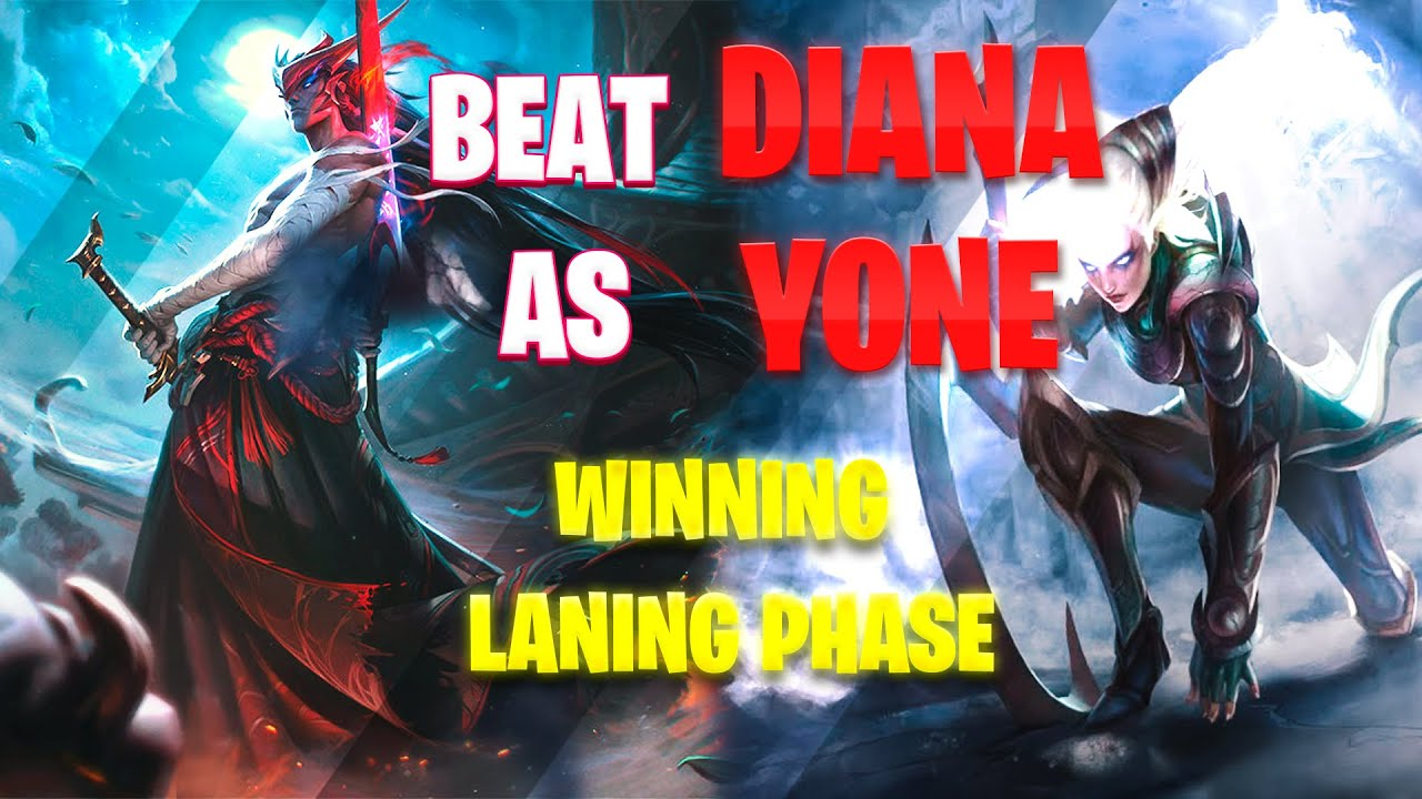 Yone Vs Diana How To Beat Diana As Yone Tips And Counters For Laning Phase Youtube Counters include who diana middle is strong or weak against. yone vs diana how to beat diana as yone tips and counters for laning phase