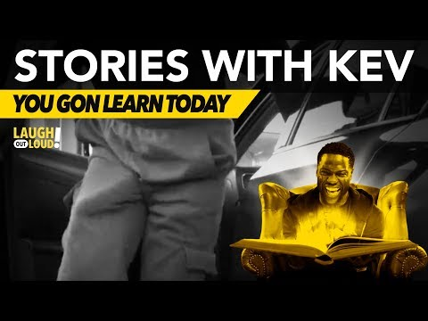 You Gon Learn Today  Stories with Kev  LOL Network
