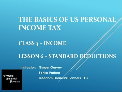 US Personal Income Tax - Class 3 Deductions - Lesson 6 Standard Deducsitons