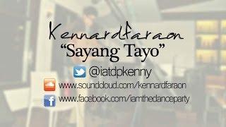 Kennard Faraon - Sayang Tayo