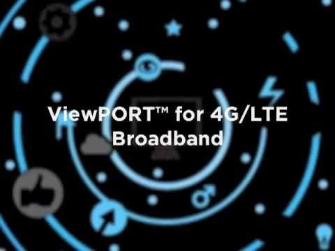 ViewPORT for 4G/LTE Broadband