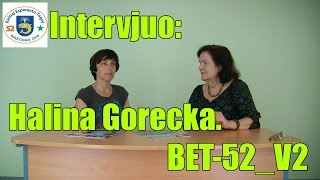Intervjuo: Halina Gorecka. BET-52_V2