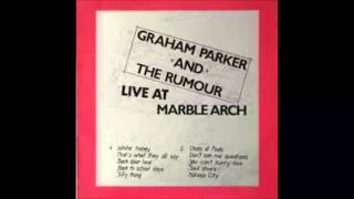 Graham Parker and the Rumour Live at Marble Arch (HQ Audio Only)