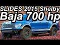 SLIDES Shelby Baja 700 Ford F-150 SVT Raptor 2015 aro 18 6.2 V8 700 cv